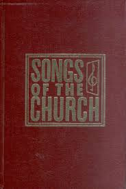 songs of the church a collection of over seven hundred hymns and spiritual songs both old and new suitable for all services of the church and special