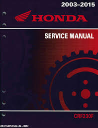 2003 2016 honda crf230f motorcycle service manual repair manuals 2003 2015 honda crf230f service manual