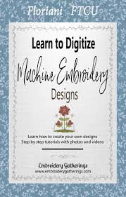 How To Digitize Embroidery Designs Embroidery Digitizing Tutorials Machine Embroidery