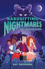 Babysitting Nightmares The Shadow Hand Kat Shepherd