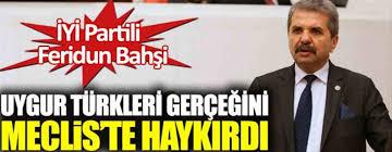 İYİ Partili Feridun Bahriye Uygur Türkleri gerçeğini Meclisi haykırdı!  ||  Gökbayrak Dergisi