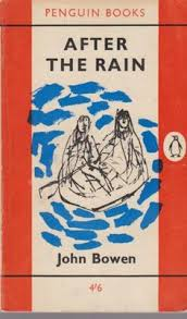 le after the rain author john bowen cover ilration drawing by quentin blake type fiction date published 28 september 1961 pages printer c