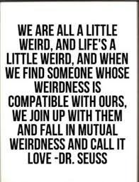 Dr Seuss Weird Love Quote Poster Mesmerizing Dr Seuss Weird Love Quote Poster 48 QuotesBae