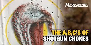 Mossberg Blog The A B Cs Of Shotgun Chokes O F