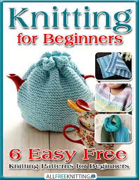 Free Easy Knitting Patterns Stunning Knitting For Beginners 48 Easy Free Knitting Patterns For Beginners