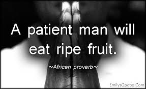 A Patient Man Will Eat Ripe Fruit Popular Inspirational Quotes At Enchanting African Inspiration Quotes