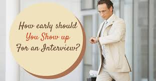 Early To An Interview How Soon Or Early Should You Show Up For An Interview Wisestep