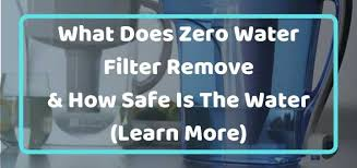 Zero Water Tds Chart Does Zerowater Filter Remove Fluoride Faq Complete Guide