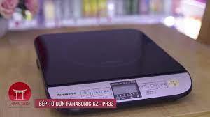 BẾP TỪ ĐƠN PANASONIC KZ-PH33 - YouTube