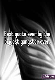 Best Quote Ever Interesting Best Quote Ever By The Biggest Gangster Ever