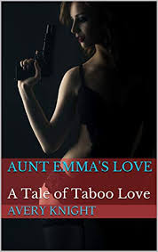Aunt Emma's Love: A Tale of Taboo Love - Kindle edition by Knight, Avery .  Literature & Fiction Kindle eBooks @ Amazon.com.