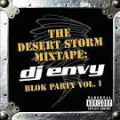 The Desert Storm Mixtape: DJ Envy - Blok Party, Vol. 1 [Clean]