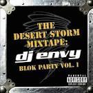 The Desert Storm Mixtape: DJ Envy - Blok Party, Vol. 1 [Clean]