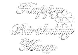 Birthday Coloring Pages Free Happy Birthday Coloring Pages Mom