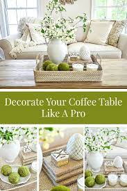 You can always put a tray on one to prevent spilling and use that. How To Decorate A Coffee Table Like A Pro Stonegable