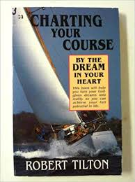 Charting A Course Sailing Charting Your Course By The Dream In Your Heart Robert