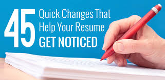 45 quick changes that help your resume get noticed how to get resume