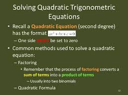 solving quadratic trigonometric equations 12 recall a quadratic equation