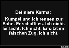 Definiere Karma Lustiges Witzige Sprüche Sprüche Zitate Und