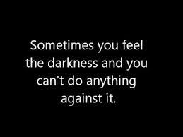 Sad Depressing Quotes Simple Sad Or Depressing Darkness Quotes YouTube