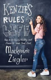 Kenzies Rules For Life Book By Mackenzie Ziegler Maddie