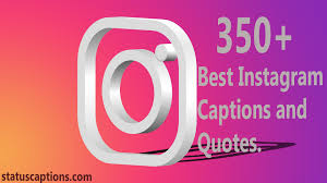 350 Best Instagram Captions 2019 For Your Photo Qoutes For Slefies