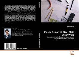 Plastic Design In Steel Plastic Design Of Steel Plate Shear Walls 978 3 639 29687 7