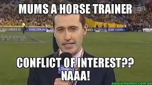 MUMS A HORSE TRAINER - CONFLICT OF INTEREST?? NAAA! - Tom ... via Relatably.com