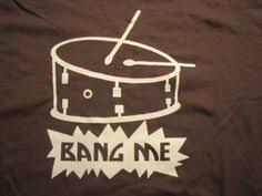 funny novelty al snare drum t shirt bang me fun drummer gift idea
