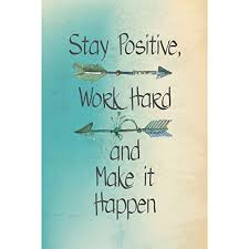Staying Positive Quotes 48 Amazing Stay Positive Work Hard And Make It Happen Motivational Sign