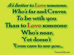 Quotes About Loving Someone Best It's Better To Love Someone Who's Far And Craves To Be With You