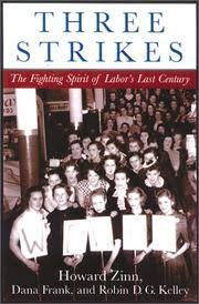 three strikes by howard zinn dana frank robin d g kelley  three strikes by howard zinn