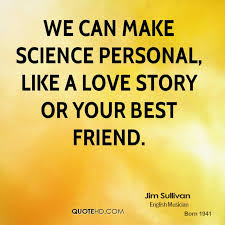 Science Love Quotes Delectable Jim Sullivan Science Quotes QuoteHD
