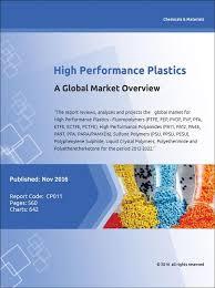 High Performance Plastics A Global Market Overview