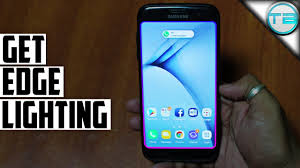 Samsung Music Edge Lighting S7 Edge How To Get Edge Lighting Feature Of Samsung Galaxy S8 In Any Android Phone