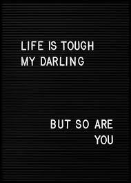 Life Is Tough My Darling Poster Cool Life Ius