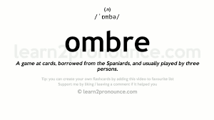 Ombre pronunciation and definition