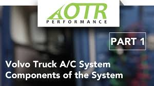 volvo truck a c components on a volvo truck vn vnl vhd ac volvo truck a c components on a volvo truck vn vnl vhd ac system part 1 otr performance