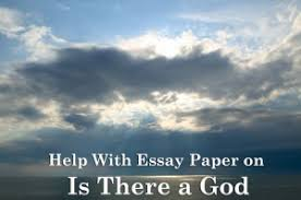 essay paper on is there a god