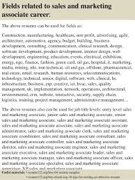 Top   sales and marketing associate resume samples         Fields related to sales and marketing associate