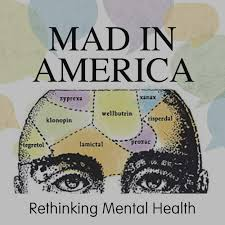 Mad in America: Rethinking Mental Health