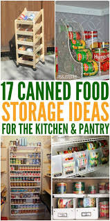 17 canned food storage ideas for the kitchen and pantry