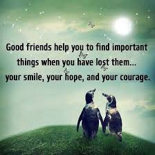 Support Quotes For Friends 91 Wonderful Good Friends Help You To Find Important Things When You Have Lost