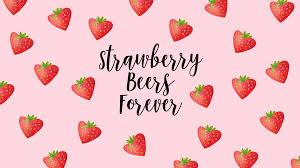 Strawberry Beers Forever - FREE Desktop ...