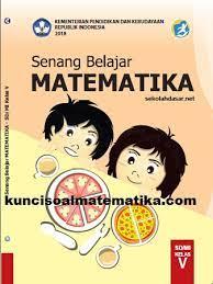 Tematik kelas 3 tema 2 subtema 2 ,sifat pertukaran pada perkalian (selasa, 8 september 2020). Kunci Jawaban Senang Belajar Matematika Kelas 5 Kurikulum 2013 Revisi 2018 Kunci Soal Matematika