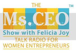 The Ms. CEO Show with Felicia Joy - Talk Radio for Women Entrepreneurs