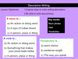 descriptive writing descriptive writing lesson objectives 1 explore ways to make writing descriptive