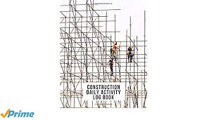 Construction Daily Activity Log Book Contractors Daily Logbook