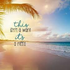 I Need A Vacation To The Beach Soooo Badly Vacationquotes Magnificent Need A Vacation Quotes
