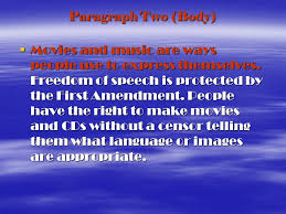 essay outline  there should be no censorship of dvds and cds  paragraph two body  movies and music are ways people use to express themselves